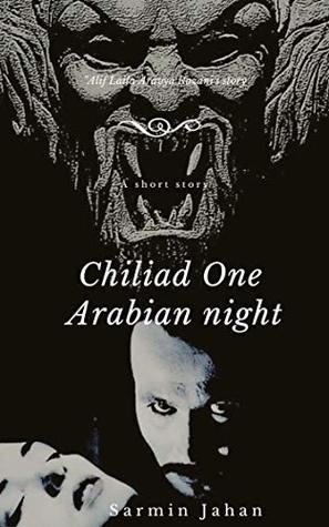 Chiliad One Arabian night ( Alif Laila by Sarmin Jahan