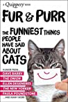 Fur & Purr: The Funniest Things People Have Said About CATS