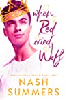 When Red Cried Wolf (Happily Ever Asher, #1)