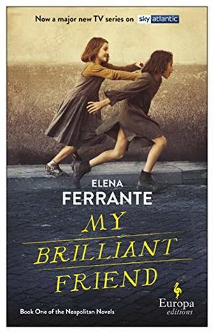 My Brilliant Friend (The Neapolitan Novels)