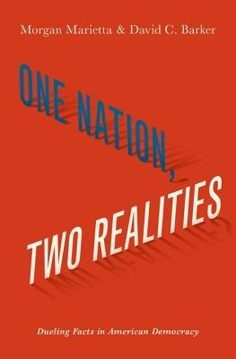One Nation, Two Realities: Dueling Facts in American Democracy