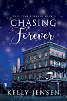 Chasing Forever (This Time Forever #3)