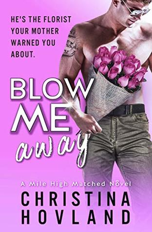 Blow Me Away (Mile High Matched, #2)