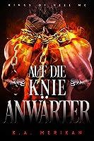 Auf die Knie, Anwärter (Kings of Hell MC, #3)