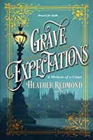Grave Expectations (A Dickens of a Crime Book 2)