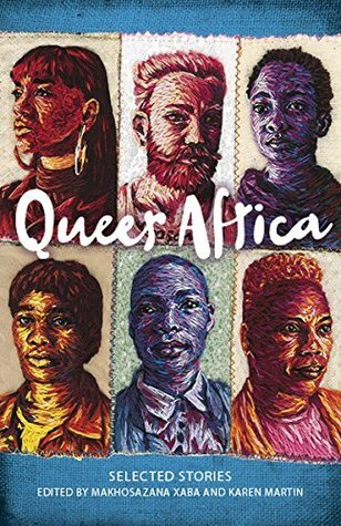 Queer Africa: Selected stories