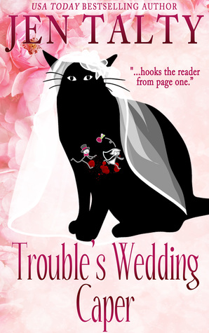 Trouble's Wedding Caper by Jen Talty