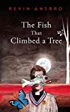 The Fish That Climbed a Tree