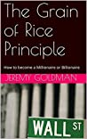 The Grain of Rice Principle: How to become a Millionaire or Billionaire