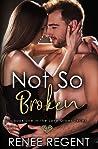 Not So Broken (Love Grows Series, # 1)