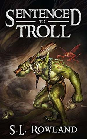 Sentenced to Troll by S. L. Rowland