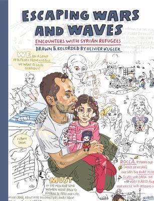 Escaping Wars and Waves: Encounters with Syrian Refugees
