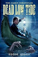 Dead Low Tide (The Caden Chronicles Book 3)