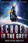 Echoes In The Grey: A Science Fiction First Contact Thriller (The Ross 128 Trilogy)