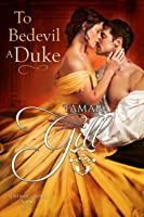 To Bedevil a Duke (Lords of London, #1)
