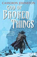 God of Broken Things (The Age of Tyranny, #2)