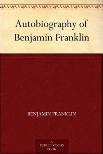 Autobiography of Benjamin Frank - Benjamin Franklin