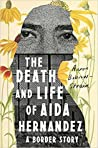 The Death and Life of Aida Hernandez by Aaron Bobrow-Strain