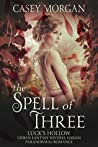 The Spell of Three (Luck's Hollow #1)