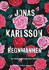 Regnmannen: En trädgårdsberättelse by Jonas Karlsson audiobook