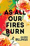 As All Our Fires Burn by Hildred Billings
