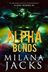 Alpha Bonds (Alpha Horde, #2)