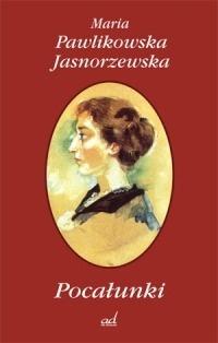 Pocałunki By Maria Pawlikowska Jasnorzewska