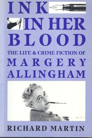 Ink in Her Blood: The Life and Crime Fiction of Margery Allingham (Challenging the Literary Canon)