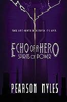 Echo of a Hero: Spirits of Power