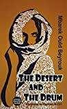 The Desert and the Drum by Mbarek Ould Beyrouk