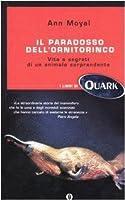 Il paradosso dell'ornitorinco. Vita e segreti di un animale sorprendente
