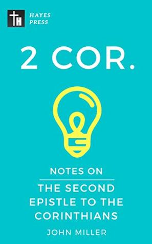 Notes on the Second Epistle to the Corinthians (New Testament Bible Commentary Series Book 8)