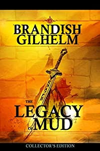 The Legacy of Mud: A Runehammer Trilogy: Collector's Edition: All 3 epic time-travel ALFHEIM fantasy adventures in one book