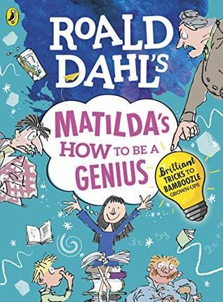 Roald Dahl S Matilda S How To Be A Genius Brilliant Tricks