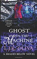 Ghost In The Machine (Shades Below #3)