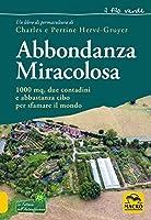Abbondanza miracolosa: 1000 mq,due contadini e abbastanza cibo per sfamare il mondo