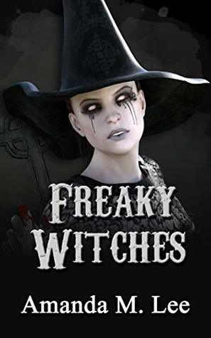 Freaky Witches (A Mystic Caravan Mystery, #7)