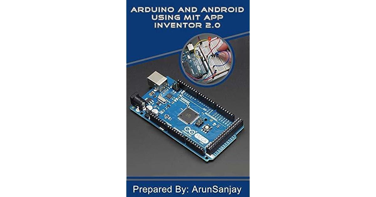 ARDUINO WITH MIT APP INVENTOR by Arun Sanjay