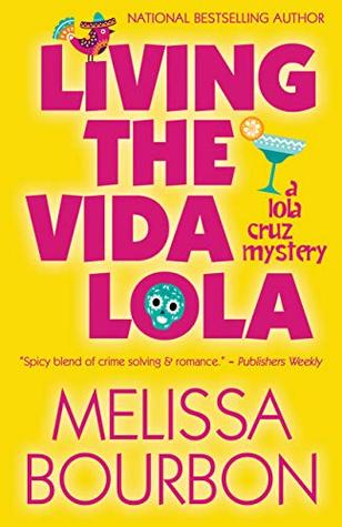 Living the Vida Lola (A Lola Cruz Mystery, #1)