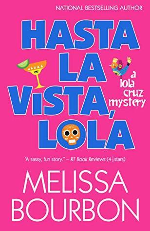 Hasta La Vista, Lola (A Lola Cruz Mystery, #2)