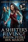 A Shifter's Revenge (Rouen Chronicles, #3)