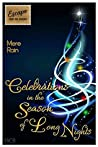 Celebrations in the Season of Long Nights by Mere Rain