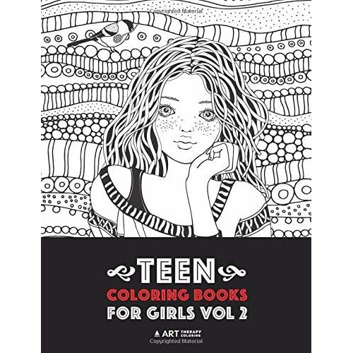 - Teen Coloring Books For Girls: Vol 2: Detailed Drawings For Older Girls &  Teenagers; Fun Creative Arts & Craft Teen Activity, Zendoodle, Relaxing  Mindfulness, Relaxation & Stress Relief By Art Therapy Coloring