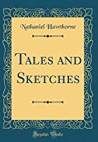 Tales and Sketches (Classic Reprint)