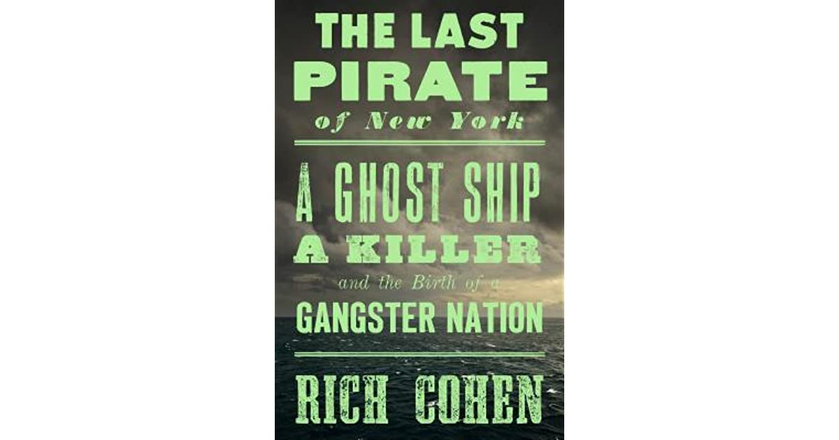 The Last Pirate of New York: A Ghost Ship, a Killer, and the