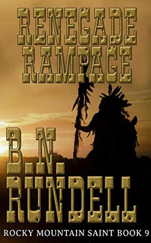 Renegade Rampage (Rocky Mountain Saint Book 9)