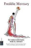 Freddie Mercury: Su vida contada por él mismo