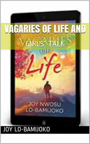 VAGARIES OF LIFE AND by Joy Lo-Bamijoko