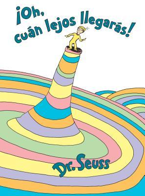 �oh, C�an Lejos Llegar�s! (Oh, the Places You'll Go! Spanish Edition)