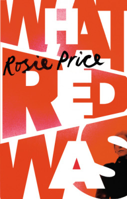 What Red Was - Rosie Price
